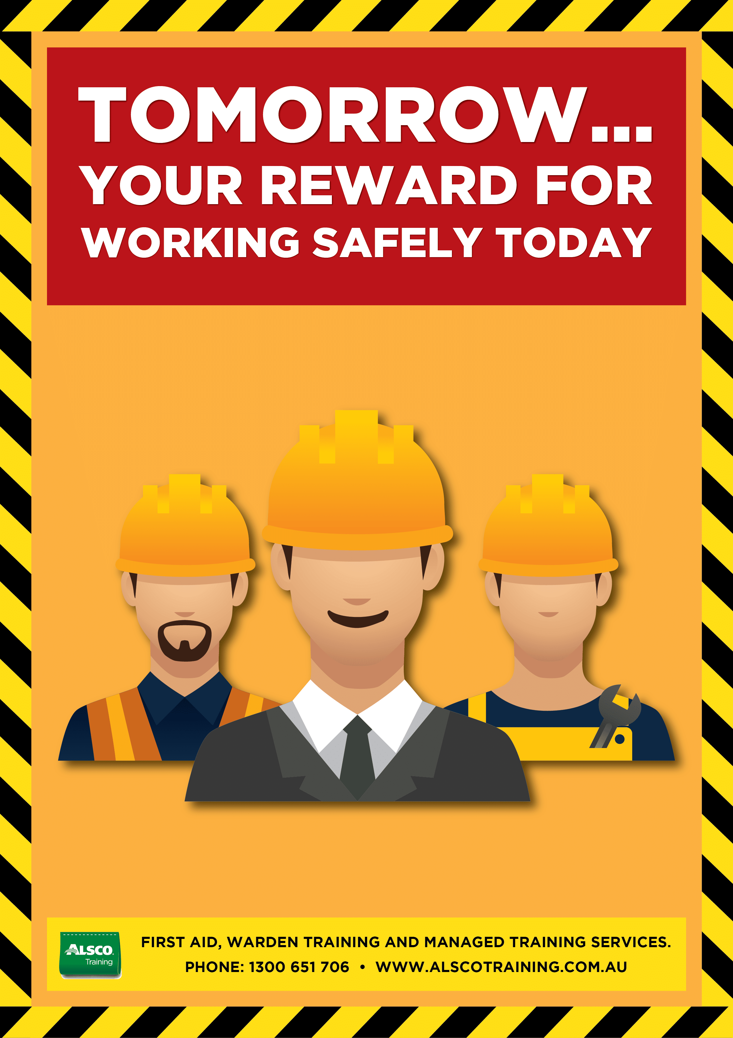 Tomorrow... Your reward for working safely today.